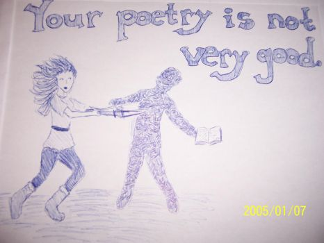Your Poetry is Not Very Good by Pretty-Dyke