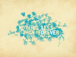 Nothing Less Than Forever by jawalyfe