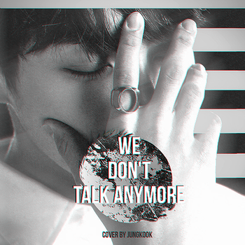 We don't talk anymore by Siguo