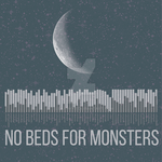 No Bed for Monsters [Music?] by VentusVolatilis