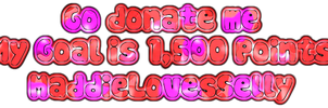 Donate me by MaddieLovesSelly