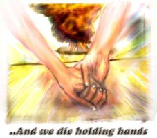 ...And We Die Holding Hands by jonathonraist