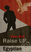 Raise UP.. You Are Egyptian by moka107