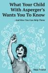 What Your Child With Asperger's Wants you To Know by yondoloki