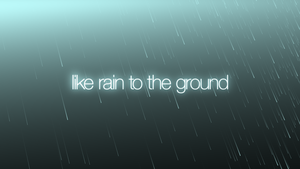 Like Rain To The Ground by jenova941