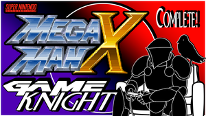 Game Knight: Mega Man X Complete by MDDBMPF