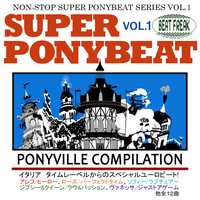 Super Ponybeat Vol. 1 (Beat Freak Cover Version) by TheAuthorGl1m0