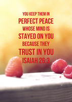 Perfect Peace - Isaiah 26:3 by tylerneyens