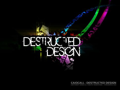 Destructed Design by caiocall