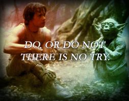 There is no try. by nuke-vizard