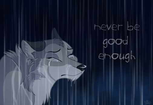 Not Good Enough by WindWo1f