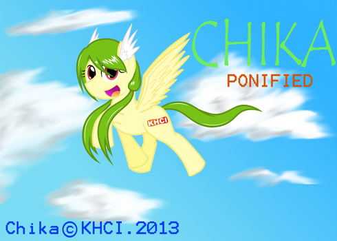 CHIKA Ponified by DhilieDale