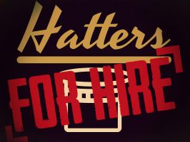 Hatters For Hire (Classy version) by MCSarts