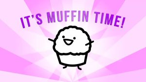 It's muffin time! by kampinis