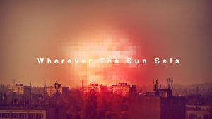 Wherever The Sun Sets - wall by mcfly-diz