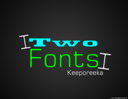 Two Fonts by SurnThing