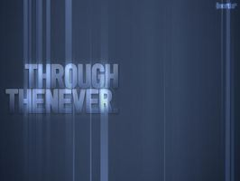 Through The Never by inertiafx