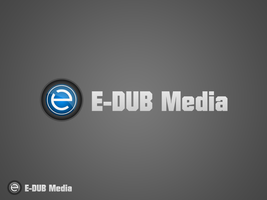 E-Dub Media by TraBaNtzeL23