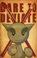 Dare to Deviate Poster by Shed-senpai