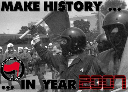 MAKE HISTORY IN YEAR 2007 by Anarchist-outcontrol