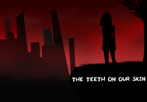the Teeth on our Skin by magerights