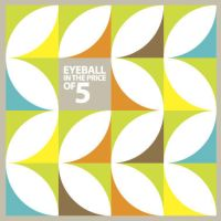 EYEBALL IN THE PRICE OF 5 by Shozen