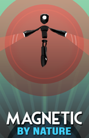 Magnetic By Nature Poster by MissWiggle