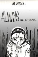 ALWAYS. by ToxicNeonSpaceMonkey