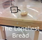 The Loneliest Bread by Illeh-Monster12