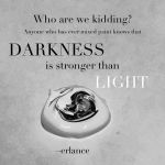 Darkness is Stronger than Light by Erlance