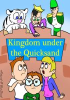 The Kingdom under the Quicksand Poster by KBAFourthtime