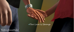 The Love Is Strong by TheSims3KawaiiMaker