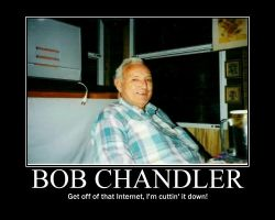 Bob Chandler Demotivator by Bladez636