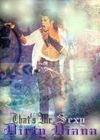 That's Mr. Sexy Dirty Diana by syah-mj