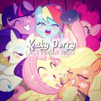 (Mane 6) Last Friday Night - Katy Perry by ShiningDiamonds
