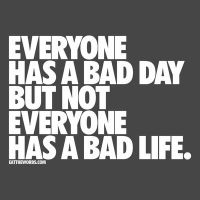Not everyone has a bad life. by eatthewords