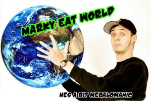 MARKY _tries_ TO EAT WORLD by dosenbierDing