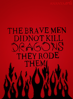 The Brave Men rode Dragons by AnanyaArts