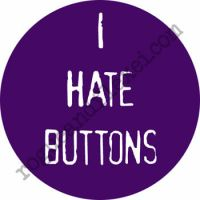 Button: I Hate Buttons by Rogue24