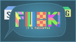 Fuck it's colourful by sgea9