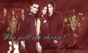 The Vampire Diaries - Love Sucks... by RoseHathaway24