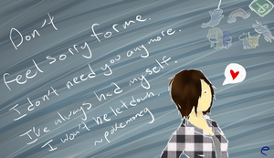 Don't Feel Sorry For Me by pokemoneg