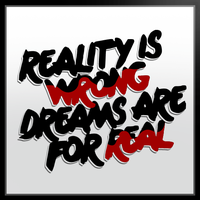 RealityIsWRONGDreamsAreForREAL by JaysusAlmighty