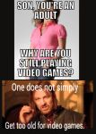 one does not simply get too old for video games. by Chaser1992