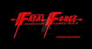 D-tactor Fatal Force : The Book Of Lycan by DarkDragon563