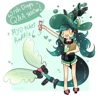 Wish Drops Q+A Event/MYO Ticket Raffle!-CLOSED by kuroeko-adopts