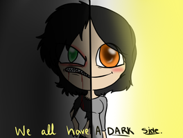 We ALL have a dark side. by iGingie