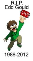 R.I.P. Edd Gould by SkiddleZIzKewl