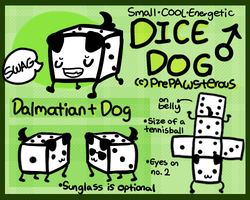 :DICE DOG!!!: by PrePAWSterous