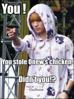 You Stole Onew's Chicken by xxstarlight94xx